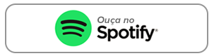 Ouça no Spotify