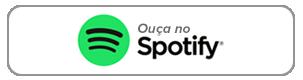 Ouça no Spotify